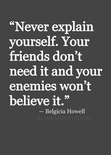 never explain quotes sayings